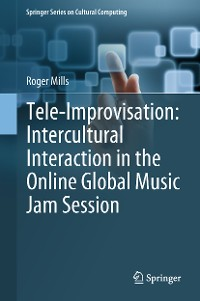 Cover Tele-Improvisation: Intercultural Interaction in the Online Global Music Jam Session