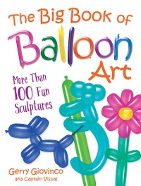 Cover The Big Book of Balloon Art