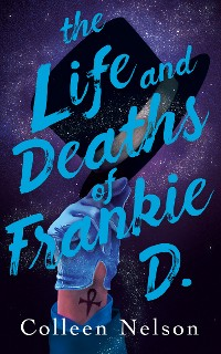 Cover The Life and Deaths of Frankie D.