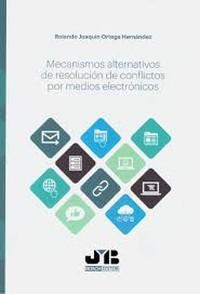 Cover Mecanismos alternativos de resolución de conflictos por medios electrónicos