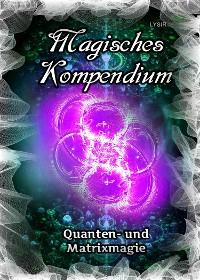 Cover Magisches Kompendium - Quanten- und Matrixmagie