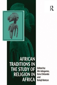Cover African Traditions in the Study of Religion in Africa