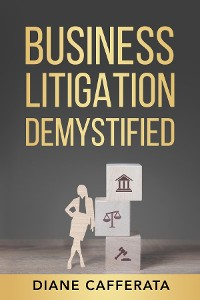 Cover Business Litigation Demystified