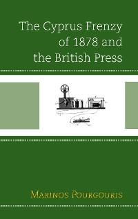 Cover The Cyprus Frenzy of 1878 and the British Press