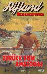 Cover Rifland Reiseabenteuer - Zurück vom Amazonas