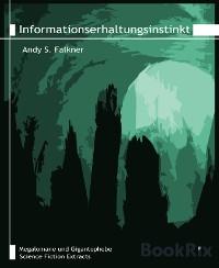 Cover Informationserhaltungsinstinkt