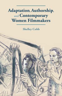 Cover Adaptation, Authorship, and Contemporary Women Filmmakers
