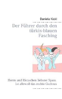 Cover Der Führer durch den türkis-blauen Fasching