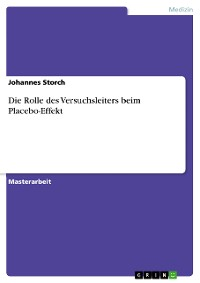 Cover Die Rolle des Versuchsleiters beim Placebo-Effekt