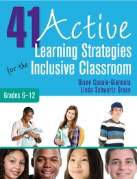 Cover 41 Active Learning Strategies for the Inclusive Classroom, Grades 6-12