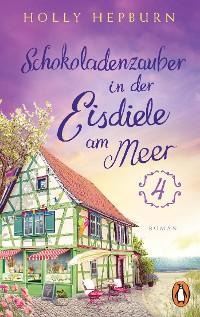Cover Schokoladenzauber in der kleinen Eisdiele am Meer (Teil 4)