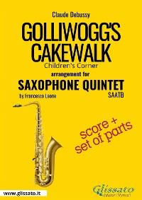 Cover Golliwogg's Cakewalk - Saxophone Quintet score & parts