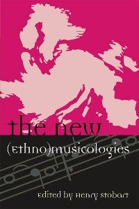 Cover The New (Ethno)musicologies