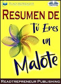 Cover Resumen De Tú Eres Un Malote