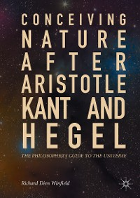 Cover Conceiving Nature after Aristotle, Kant, and Hegel