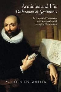 Cover Arminius and His  <I>Declaration of Sentiments</I>