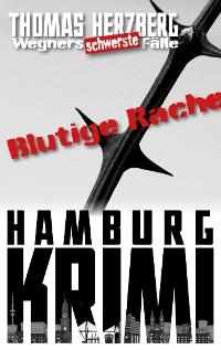 Cover Blutige Rache: Wegners schwerste Fälle (4. Teil)