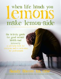 Cover When Life Hands You Lemons, Make Lemon-Aide