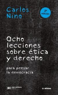 Cover Ocho lecciones sobre ética y derecho para pensar la democracia