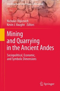 Cover Mining and Quarrying in the Ancient Andes