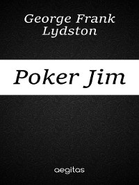 Cover Poker Jim, Gentleman and other Tales and Sketches
