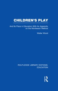 Cover Children's Play and Its Place in Education