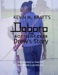 Cover Doboro the Bottlenecker: Drew's Story