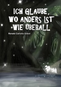 Cover Ich glaube, wo anders ist wie überall
