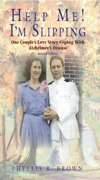Cover Help Me! I'm Slipping: One Couple's Love Story Coping With Alzheimer's Disease