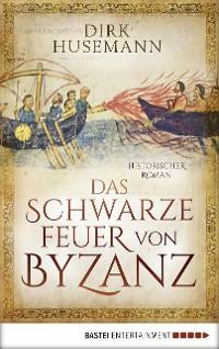 Cover Das schwarze Feuer von Byzanz