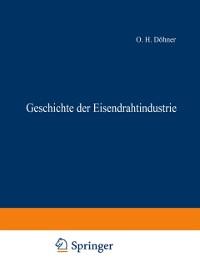 Cover Geschichte der Eisendrahtindustrie