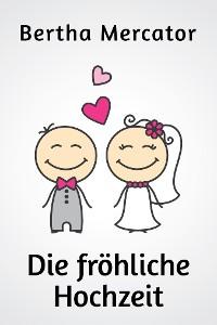 Cover Die fröhliche Hochzeit