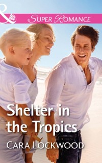 Cover Shelter In The Tropics (Mills & Boon Superromance)
