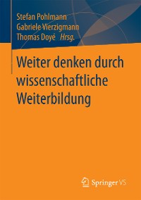 Cover Weiter denken durch wissenschaftliche Weiterbildung