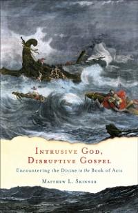 Cover Intrusive God, Disruptive Gospel