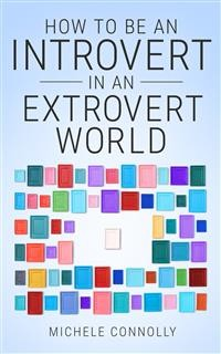 Cover How To Be An Introvert In An Extrovert World