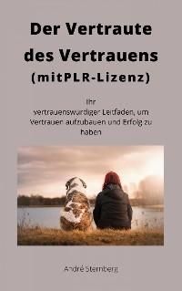 Cover Der Vertraute des Vertrauens (mit PLR-Lizenz)