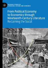 Cover From Political Economy to Economics through Nineteenth-Century Literature