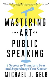 Cover Mastering the Art of Public Speaking