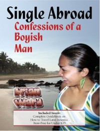 Cover Single Abroad: Confessions of a Boyish Man