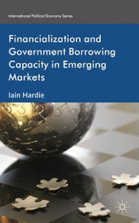 Cover Financialization and Government Borrowing Capacity in Emerging Markets