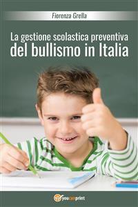 Cover La gestione scolastica preventiva del bullismo in Italia