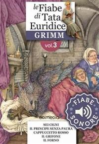 Cover Fiabe Sonore Grimm 3 - Malvina; Sette in un colpo; Cenerentola; Il fedele Giovanni; Il re del monte d'oro