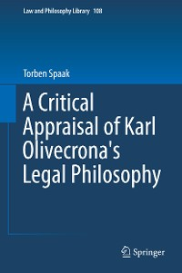 Cover A Critical Appraisal of Karl Olivecrona's Legal Philosophy
