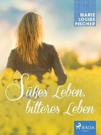Cover Süßes Leben, bitteres Leben