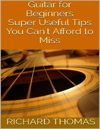 Cover Guitar for Beginners: Super Useful Tips You Can't Afford to Miss