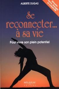 Cover Se reconnecter... a sa vie  Pour vivre son plein potentiel