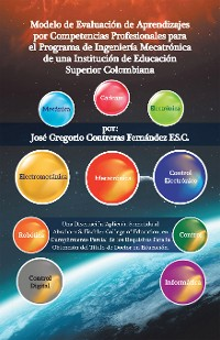 Cover Modelo De Evaluación De Aprendizajes Por Competencias Profesionales Para El Programa De Ingeniería Mecatrónica De Una Institución De Educación Superior Colombiana