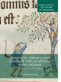 Cover Childhood, Orphans and Underage Heirs in Medieval Rural England