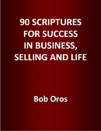 Cover 90 Scriptures for Success In Business, Selling and Life